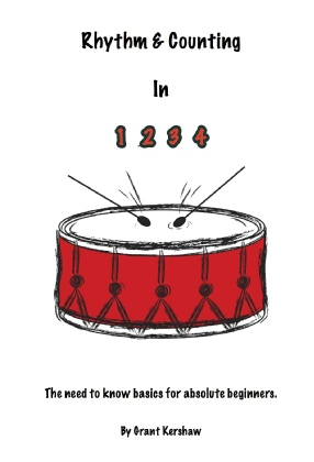 Beginners drum book. Rhythm & Counting in 1 2 3 4. By Grant Kershaw